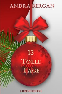 13 tolle Tage - Andra Bergan