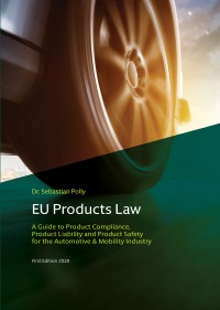 EU Products Law - A Guide to Product Compliance, Product Liability and Product Safety for the Automotive & Mobility Industry - Sebastian Polly