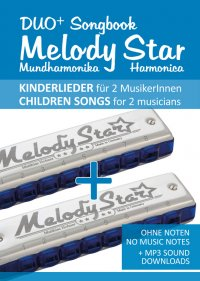 "Duo+ Songbook ""Melody Star"" Mundharmonika / Harmonica - 51 Kinderlieder Duette / Children Songs Duets - Ohne Noten - no music notes + MP3-Sound Downloads - Reynhard Boegl"