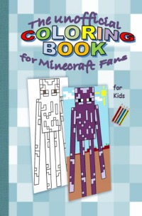The unofficial COLORING BOOK for MINECRAFT fans - COLORING for MINECRAFT fans - Brian Gagg