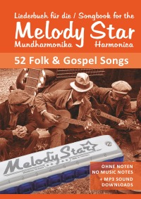 Songbook for the Melody Star Harmonica - 52 Folk & Gospel Songs - Ohne Noten - No Music Notes + MP3-Sounds - Bettina Schipp, Reynhard Boegl