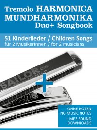 Tremolo Mundharmonika / Harmonica Duo+ Songbook - 51 Kinderlieder Duette / Children Songs Duets - Ohne Noten - No Music Notes + MP3 Sound downloads - Bettina Schipp, Reynhard Boegl