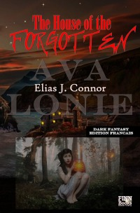 The House of the Forgotten - Elias J. Connor