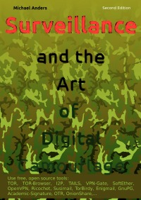 Surveillance and the Art of Digital Camouflage, Second Edition - Michael Anders