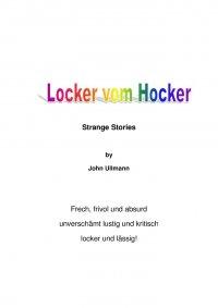 Locker vom Hocker - Strange Stories - John Ullmann - ePUB - epubli