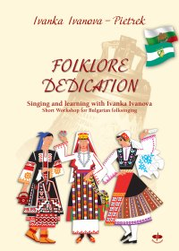 FOLKLORE DEDICATION - Singing und learning with Ivanka Ivanova - Ivanka Ivanova Pietrek