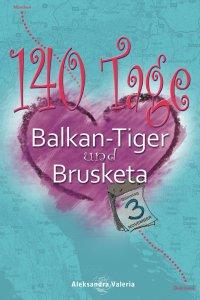 140 Tage — Balkan-Tiger & Brusketa - Aleksandra Valeria