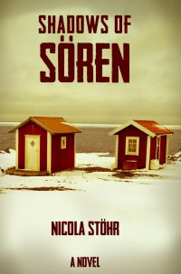 Shadows of Sören - A crime novel - Nicola Stöhr
