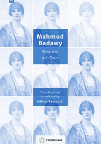 Shajarat ad-Durr by Mahmud Badawy The First Female Ruler in Islam - Milena Rampoldi