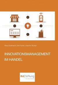 Innovationsmanagement im Handel - Dirk Funck , Joachim Stumpf, Klaus Gutknecht
