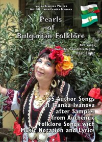 Pearls of Bulgarian Folklore - New Songs from the Pazardzhik Region -   Part Еight - Ivanka Ivanova Pietrek