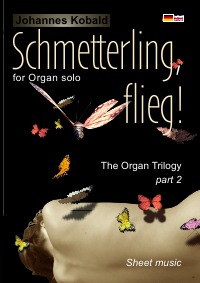 Schmetterling, flieg! - for organ solo - Johannes Kobald