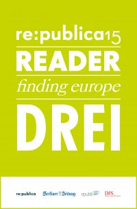 re:publica Reader 2015 – Tag 3 - #rp15 #rdr15 - Die Highlights der re:publica 2015 - re:publica GmbH