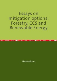 Essays on mitigation options: Forestry, CCS and Renewable Energy - PhD Thesis - Hannes Peinl
