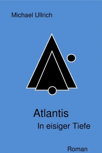 Atlantis - In eisiger Tiefe - In eisiger Tiefe - Michael Ullrich