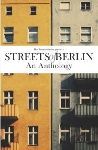 Streets of Berlin - An Anthology of Short Fiction - The Reader Berlin, Victoria Gosling