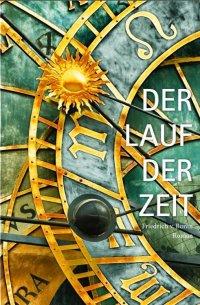 Der Lauf der Zeit - Friedrich von Bonin