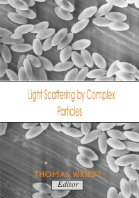 Light Scattering by Complex Particles - Thomas Wriedt