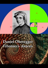 Fibonacci-dances - for piano solo (all 34 dances), flute & toy piano (21 dances),  flute, cello & harpsichord (13 dances) - Daniel Oberegger
