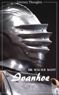 Ivanhoe (Sir Walter Scott) (Literary Thoughts Edition) - Sir Walter Scott, Jacson Keating