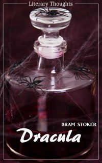 Dracula (Bram Stoker) (Literary Thoughts Edition) - Bram Stoker, Jacson Keating