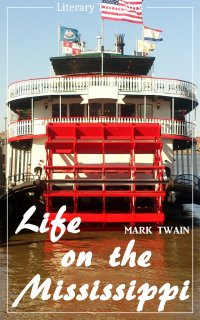 Life on the Mississippi (Mark Twain) (Literary Thoughts Edition) - Mark Twain, Jacson Keating