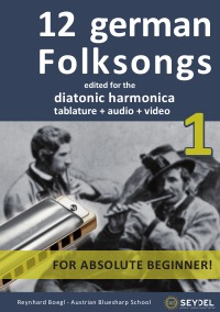 12 german Folksongs - Book 1 - edited for the diatonic harmonica - tablature + audio + video - Reynhard Boegl