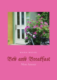 Bed and Breakfast   MON AMOUR - MON AMOUR - Maria Dr. Musiol