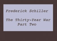 The Thirty-Year War Part Two - Frederick Schiller