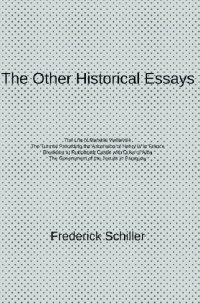 The Other Historical Essays - Frederick Schiller