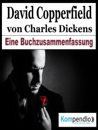 David Copperfield von Charles Dickens - Alessandro  Dallmann, Robert Sasse, Yannick Esters