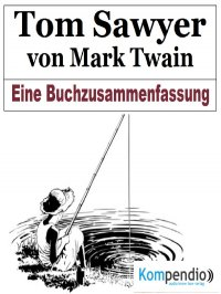 Tom Sawyer von Mark Twain - Alessandro  Dallmann, Yannick Esters, Robert Sasse