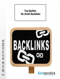 Top Quellen für Gratis Backlinks - Ulrike Albrecht, Yannick Esters, Robert Sasse