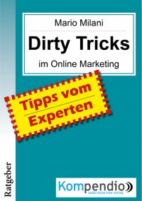DIRTY TRICKS im Online Marketing - Ulrike Albrecht, Robert Sasse, Yannick Esters