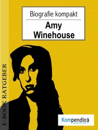 Amy Winehouse (Biografie kompakt) - Adam White, Yannick Esters, Robert Sasse