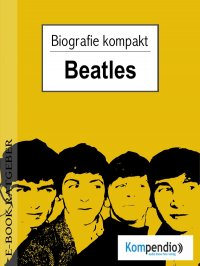 beatles (Kompaktbiografie) - Adam White, Yannick Esters, Robert Sasse