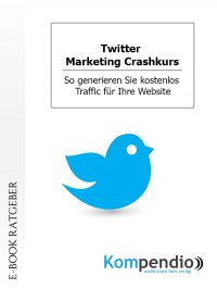 Twitter. Marketing Crashkurs - Daniela Nelz, Yannick Esters, Robert Sasse