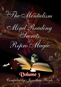 The Mentalism & Mind Reading Secrets of Repro Magic Volume Three - Jonathan Royle