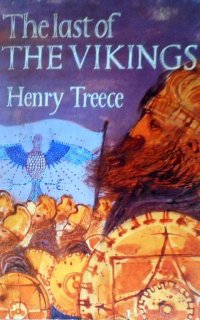 The Last of the Vikings - Henry Treece