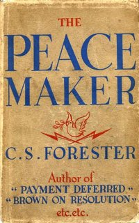 "The Peacemaker - Cecil Scott ""C. S."" Forester"