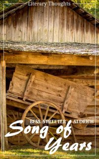 Song of Years (Bess Streeter Aldrich) (Literary Thoughts Edition) - Bess Streeter Aldrich, Jacson Keating