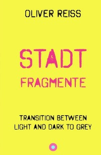 stadtfragmente - Oliver Reiss