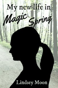 My new life in Magic Spring - Lindsey Moon