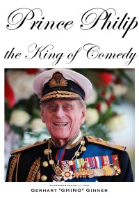 Prince Philip, the King of Comedy - gerhart ginner