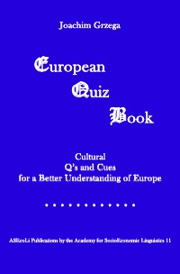 European Quiz Book - Cultural Q's and Cues for a Better Understanding of Europe - Joachim Grzega