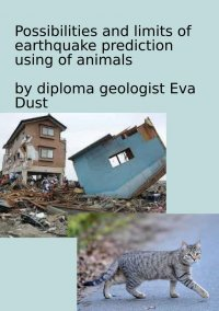 Possibilities and limits of earthquake prediction using of animals - Time and again you ask yourself: When can we finally predict earthquakes? And can we use animals for this? - Eva Dust
