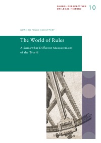 The World of Rules. A Somewhat Different Measurement of the World - Gunnar Folke Schuppert