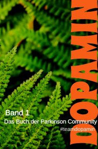 Dopamin - Das Buch der Parkinson Community - May Evers et. al., May Evers, Christoph De Martin