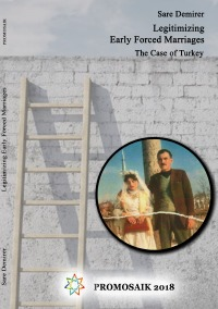 Legitimizing Early Forced Marriages:  the Case of Turkey - Sare Demirer, Milena Rampoldi