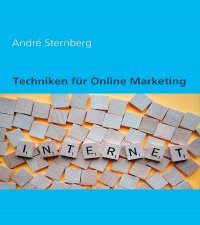 Techniken für Online Marketing - Andre Sternberg